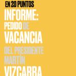 Grupo Valentín. Crisis política en 20 puntos, INFORME: Pedido de vacancia del Presidente Martín Vizcarra, Lima, 2020